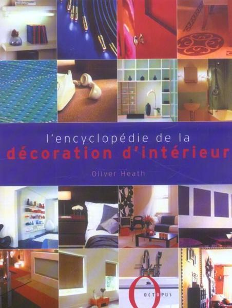 livre l 39 encyclopedie de la decoration d 39 interieur oliver heath. Black Bedroom Furniture Sets. Home Design Ideas