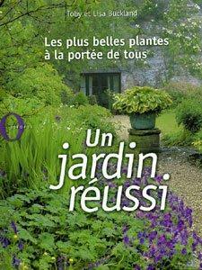 Livre un jardin reussi les plus belles plantes a la for Tous les plantes