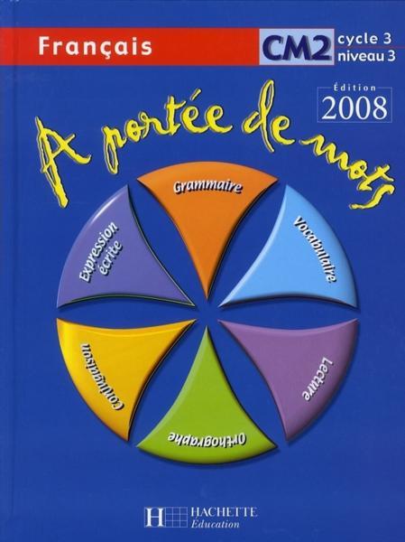 Livre a portee de mots fran ais cm2 livre de l 39 el ve edition 2008 janine leclec 39 h lucas - A portee de maths cm2 en ligne ...