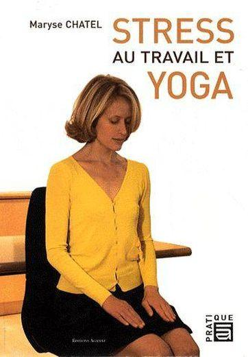 livre stress au travail et yoga chatel maryse. Black Bedroom Furniture Sets. Home Design Ideas