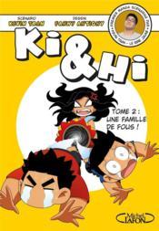 Ki & Hi T.2 ; une famille de fous ! - Couverture - Format classique