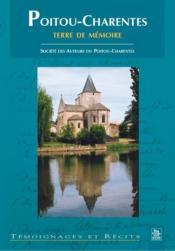 Poitou-Charentes terre de mémoire - Couverture - Format classique