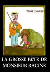 La Grosse Bete De Monsieur Racine