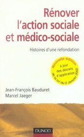Renover l'action sociale et medico-sociale - 2eme edition - histoires d'une refondation. (2e édition) - Intérieur - Format classique