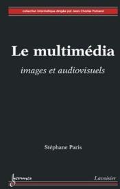 Le multimédia ; images et audiovisuels