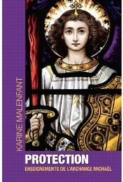 Protection ; enseignements de l'archange Michaël