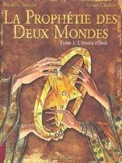 La Prophetie Des Deux Mondes - Tome 01