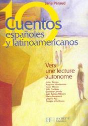 10 cuentos espanoles y latinoamericanos ; vers une lecture autonome (édition 2004) - Intérieur - Format classique