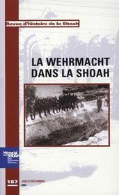 Revue histoire de la Shoah t.187 ; la Wehrmacht dans la Shoah - Intérieur - Format classique
