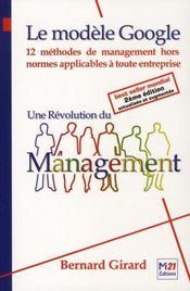 Le modèle Google ; une révolution du management - Intérieur - Format classique