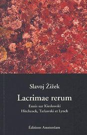 Lacrimae rerum ; essais sur Kislowski; Hitchcock, Tarkovski et Lynch