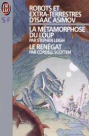 Robots Et Extra-Terrestres D'Isaac Asimov T1 - La Metamorphos Loup - Le Renegat - Couverture - Format classique