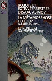 Robots Et Extra-Terrestres D'Isaac Asimov T1 - La Metamorphos Loup - Le Renegat - Intérieur - Format classique