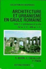 L'Architecture Et L'Urbanisme En Gaule Romaine T.1