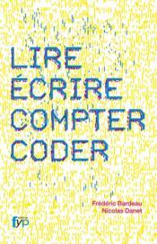 Lire, écrire, compter, coder - Couverture - Format classique