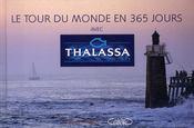 Le tour du monde de Thalassa en 365 jours - Couverture - Format classique