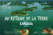 Ushuaïa au rythme de la terre ; 365 jours d'évasion - Couverture - Format classique