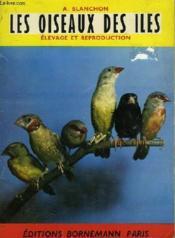 Les Oiseaux Des Iles, Elevage Et Reproduction