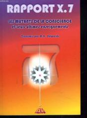 Rapport x.7 ; les mutants de la conscience et leurs ultimes enseignements