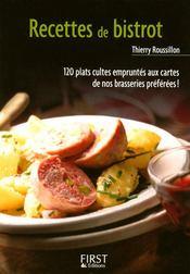 Recettes de bistrot ; 120 plats cultes empruntés aux cartes de nos brasseries préférées !