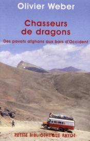 Chasseurs de dragons ; des pavots afghans aux bars d'Occident