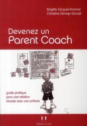 Devenez un parent coach ; guide pratique pour une relation réussie avec vos enfants