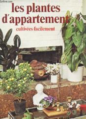 Les plantes d'appartement cultivés facilement