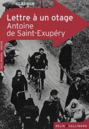 Lettre à un otage, d'Antoine de Saint Exupéry ; texte intégral et dossier