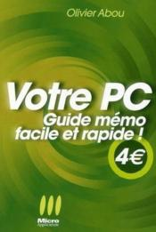 Votre PC ; guide mémo facile et rapide !