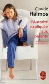 L'autorité expliquée aux parents ; entretiens avec Hélène Mathieu