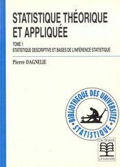 Statistique Theorique Et Appliquee Tome 1 Statistique Descriptive Et Base De L'Inference Statistiqu