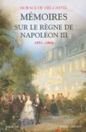 Memoires Sur Le Regne De Napoleon Iii 1851-1864 - Couverture - Format classique