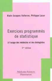 Exercices Programmes De Statistique A L'Usage Des Medecins Et Biologistes (3. Ed.)