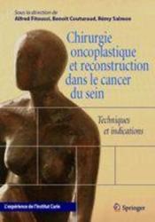 Chirurgie oncoplastique et reconstruction dans le cancer du sein ; techniques et indications