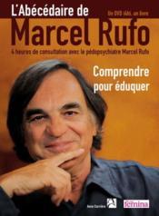 L'abécédaire de Marcel Rufo ; comprendre pour éduquer