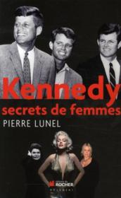 Kennedy ; secrets de femmes