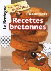 La Bretagne racontée aux enfants t.1 ; tes premières recettes bretonnes