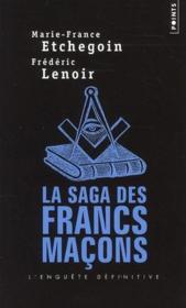 La saga des francs-maçons ; l'enquête définitive