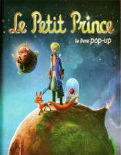 Le Petit Prince ; le livre pop-up