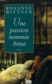 Une Passion Nommee Anna