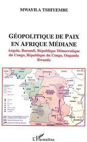 Geopolitique De Paix En Afrique Mediane