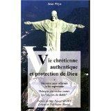 Vie Chretienne Authentique Et Protection De Dieu