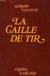 La Caille De Tir