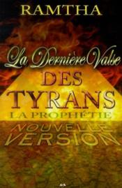 La dernière valse des tyrans ; la prophétie (nouvelle version)
