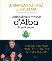 L'extraordinaire aventure d'Alba le petit sapin - Couverture - Format classique