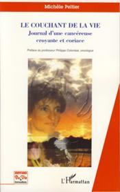 Le Couchant De La Vie ; Journal D'Une Cancereuse Croyante Et Coriace