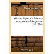 Lettres critiques sur la franc-maconnerie d'angleterre - Couverture - Format classique