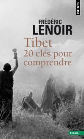 Tibet, 20 clés pour comprendre