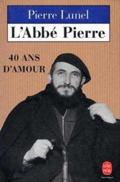 L'Abbe Pierre, 40 Ans D'Amour