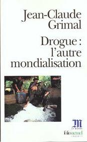 Drogue :L'Autre Mondialisation